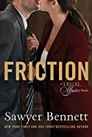Friction: Legal Affairs Series