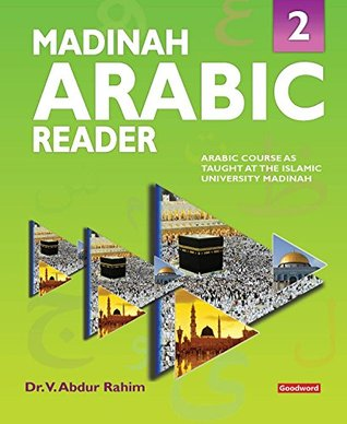 Madinah Arabic Reader: Book2: Islamic Children's Books on the Quran, the Hadith and the Prophet Muhammad