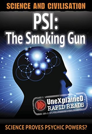 Psi: The Smoking Gun (UneXplained Rapid Reads)