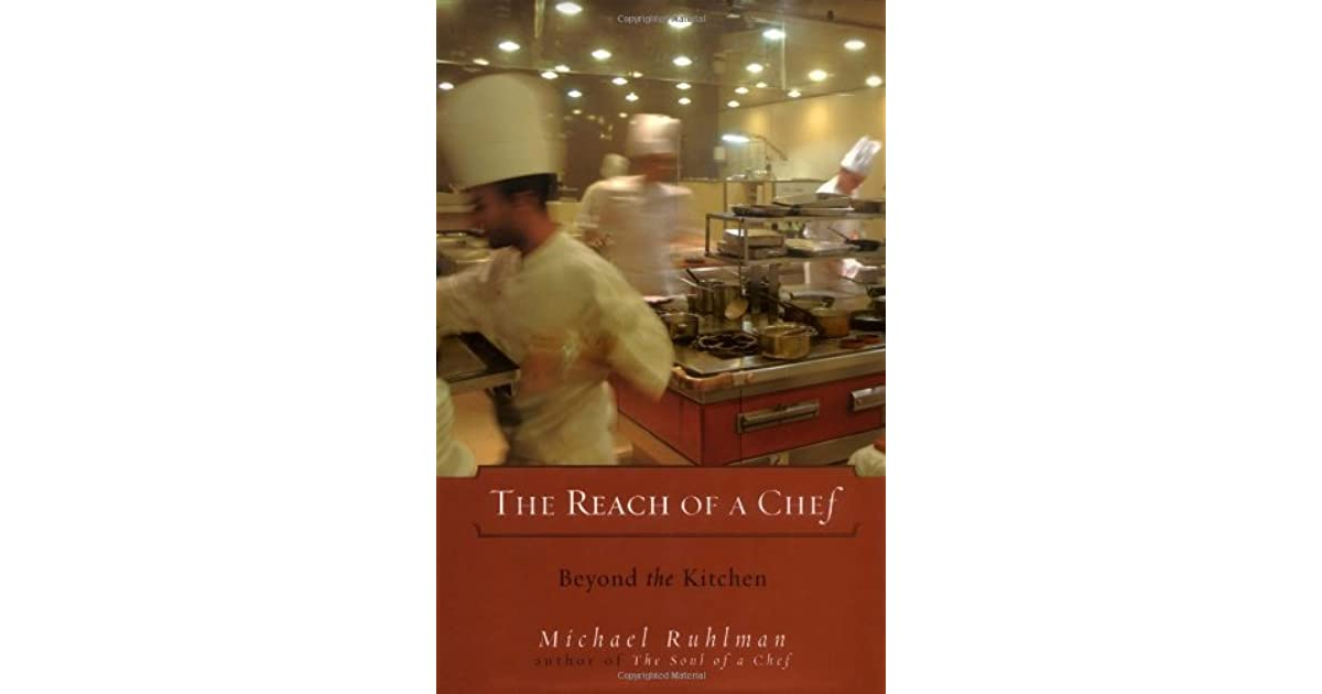 The Reach Of A Chef Beyond The Kitchen By Michael Ruhlman