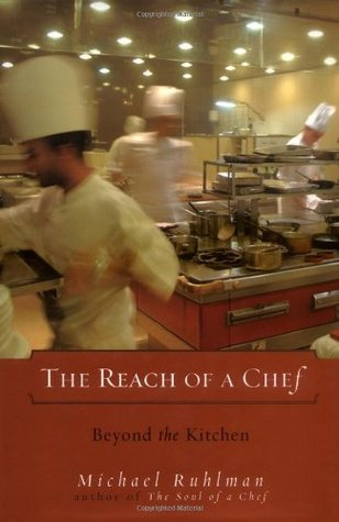 The Reach of a Chef by Michael Ruhlman