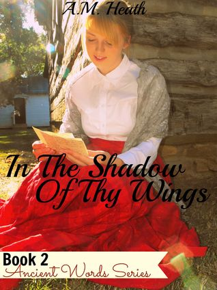 In the Shadow of Thy Wings (Ancient Words #2)