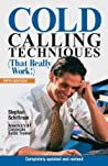 Cold Calling Techniques {That Really Work!} by Stephan Schiffman