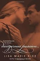 Dangerous Passion (Dangerous, #3)