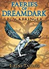 Blackbringer (Faeries of Dreamdark, #1)