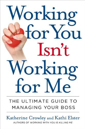 Working-for-You-Isn-t-Working-for-Me-The-Ultimate-Guide-to-Managing-Your-Boss