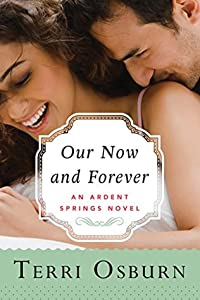 Our Now and Forever (Ardent Springs, #2)