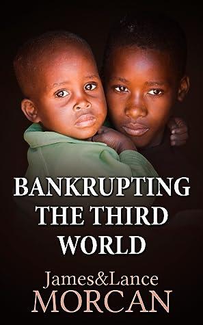 Bankrupting the Third World (The Underground Knowledge Series, #6)