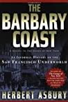 The Barbary Coast by Herbert Asbury