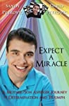 Expect a Miracle: A Mother/Son Asperger Journey of Determination and Triumph
