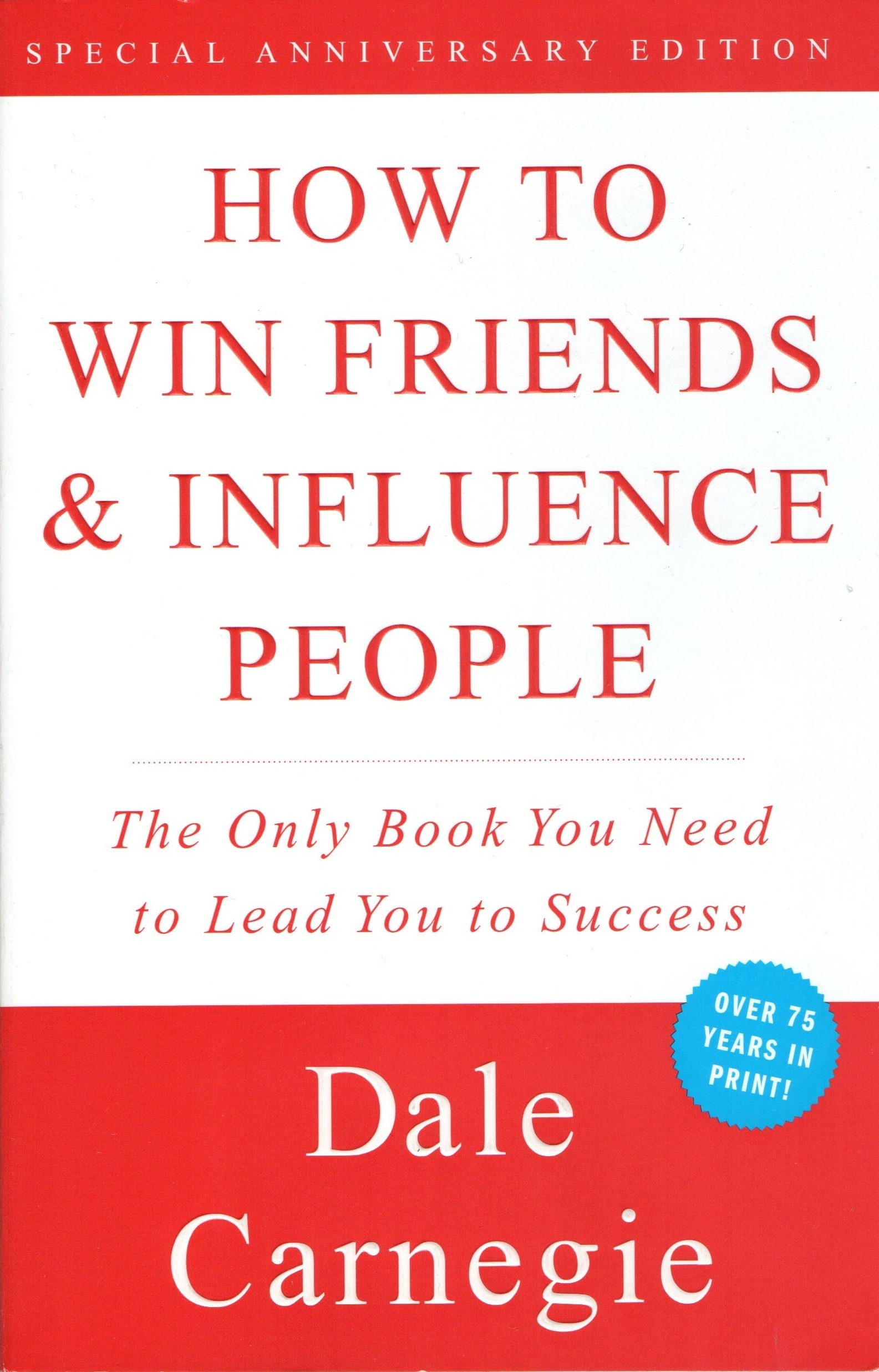 How to Win Friends & Influence Peopleby Dale Carnegie
