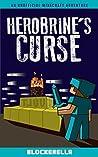 Herobrine's Curse: (an unofficial Minecraft adventure)