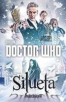Doctor Who: Silueta (New Series Adventures, #53)