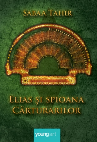 Elias și spioana cărturarilor by Sabaa Tahir