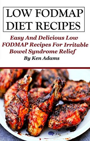 Low FODMAP Diet Recipes: Easy and Delicious Low FODMAP Diet