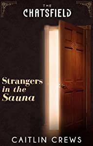 Strangers in the Sauna (Chatsfield Novella, #6; The Tsoukatos Brothers, #1)