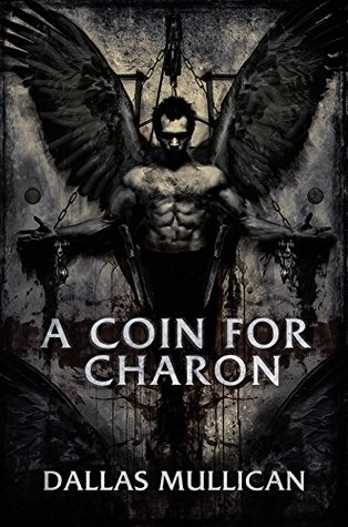 A Coin For Charon by Dallas Mullican