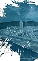 Ashes (New World: Rising #2)