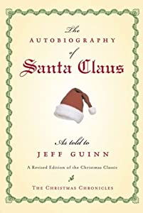The Autobiography of Santa Claus (The Christmas Chronicles #1)