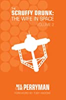 The Scruffy Drunk: The Wife in Space Volume 2