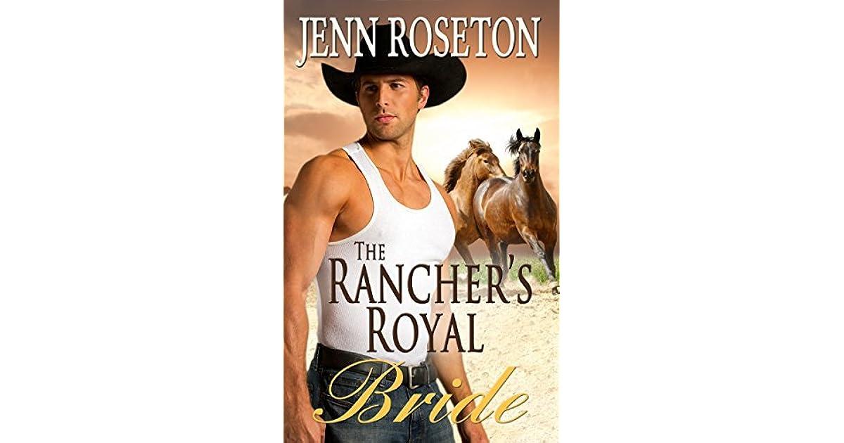 The Ranchers Royal Bride By Jenn Roseton