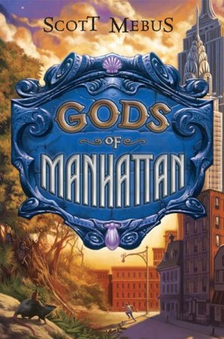 Image is cover of the book, The Gods of Manhattan by Scott Mebus.