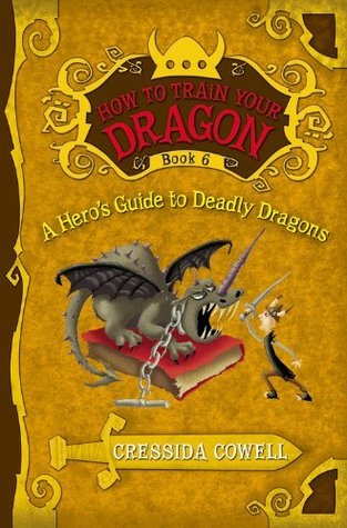 A Hero's Guide to Deadly Dragons by Cressida Cowell