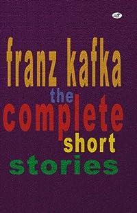 Franz Kafka- The Complete Short Stories