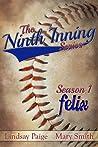 Felix (The Ninth Inning, #1)
