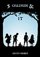 Five Children and It: with The Enchanted Castle, Illustrated + Audiobook links (E. Nesbit)