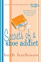 Secrets of a Shoe Addict (Shoe Addict, #2)