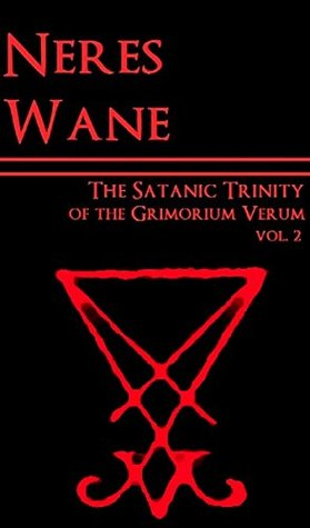 The Satanic Trinity of the Grimorium Verum: On the Esoteric Meanings