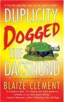 Duplicity Dogged the Dachshund (A Dixie Hemingway Mystery #2)
