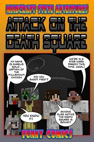 Attack On The Death Square (Minecraft Steve Adventures #4)