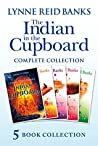 The Indian in the Cupboard Complete Collection by Lynne Reid Banks