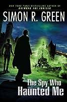 The Spy Who Haunted Me  (Secret Histories, #3)