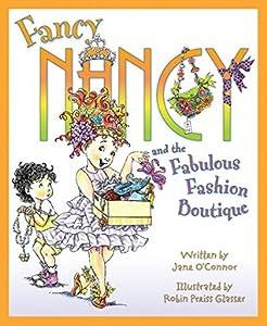 Fancy Nancy and the Fabulous Fashion Boutique