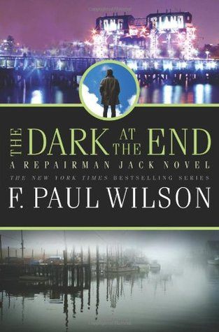 The Dark at the End by F. Paul Wilson