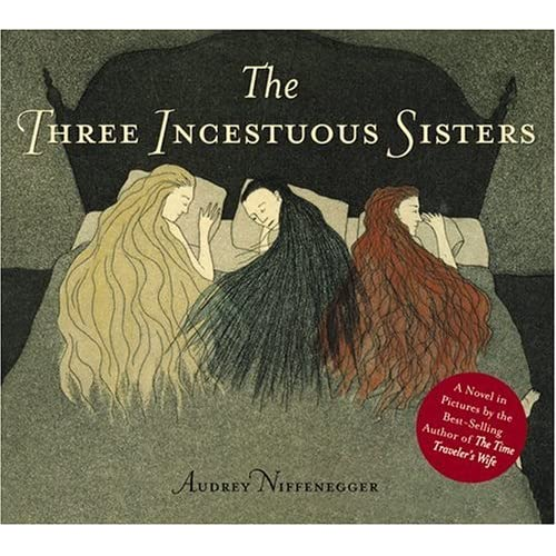 the three incestuous sisters an illustrated novel