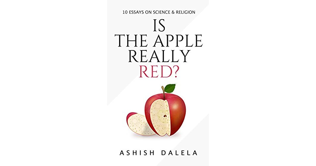 is the apple really red  essays on science and religion by   essays on science and religion