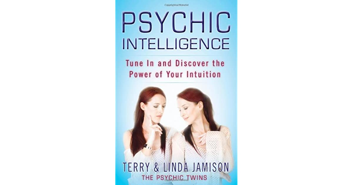 Psychic Intelligence: Tune In and Discover the Power of Your