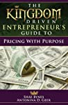 The Kingdom Driven Entrepreneur's Guide to Pricing With Purpose