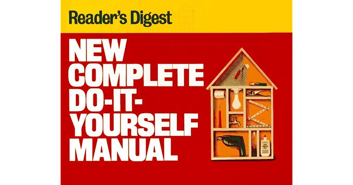 New complete do it yourself manual by readers digest association solutioingenieria Choice Image