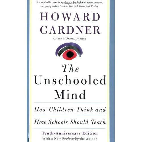 The Unschooled Mind: How Children Think and How Schools Should Teach ...