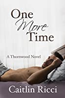 One More Time (Thornwood #1)