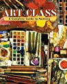 Art Class: A Complete Guide to Painting