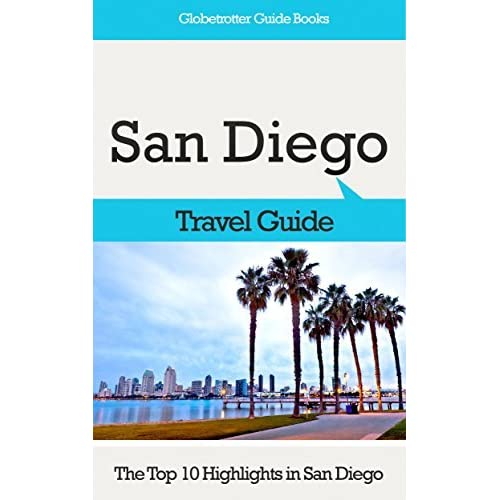 san diego travel guide the top 10 highlights in san diego
