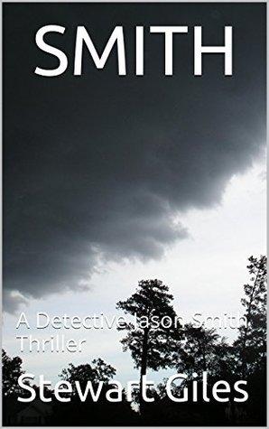 Smith: A Detective Jason Smith Thriller (Detective Jason Smith #1)