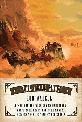 Western: The Final Shot (Westerns, Western Books, Western Fiction, Historical, Historical Fiction, Historical Novels, Wild West)
