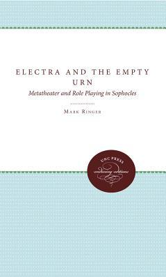 Electra And The Empty Urn: Metatheater And Role Playing In Sophocles